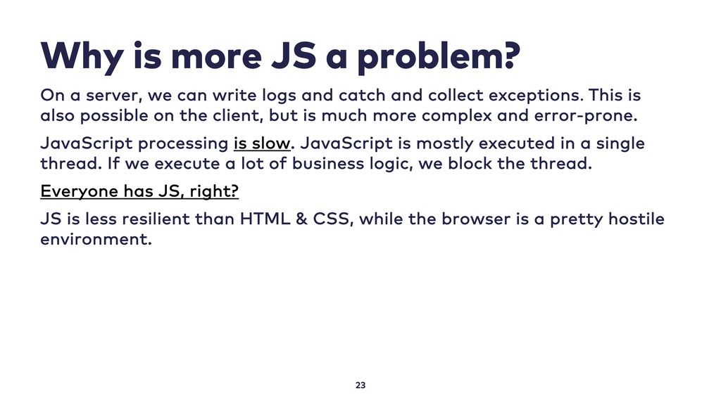 Why is more JS a problem? 23 On a server, we ca...