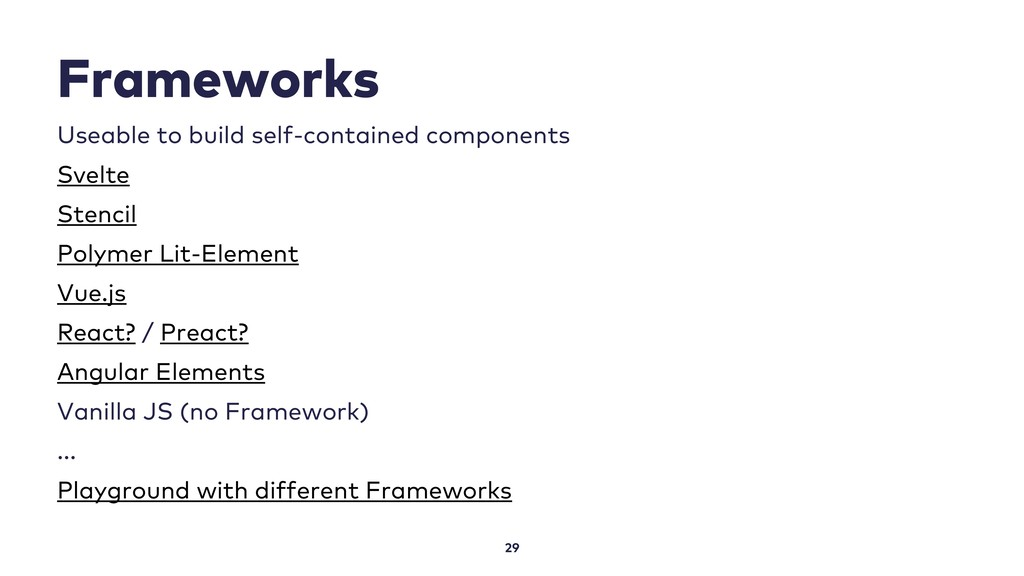 Frameworks 29 Useable to build self-contained c...