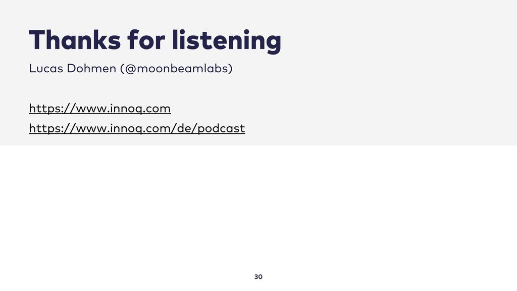 Thanks for listening 30 Lucas Dohmen (@moonbeam...