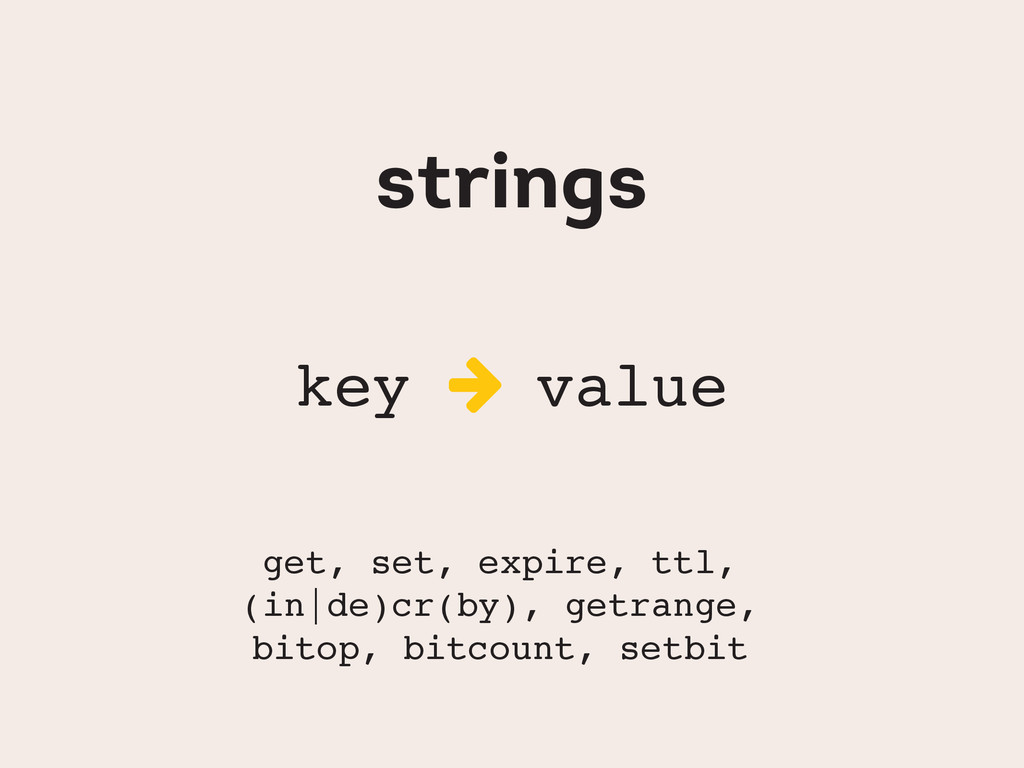 strings key  value get, set, expire, ttl, (in ...