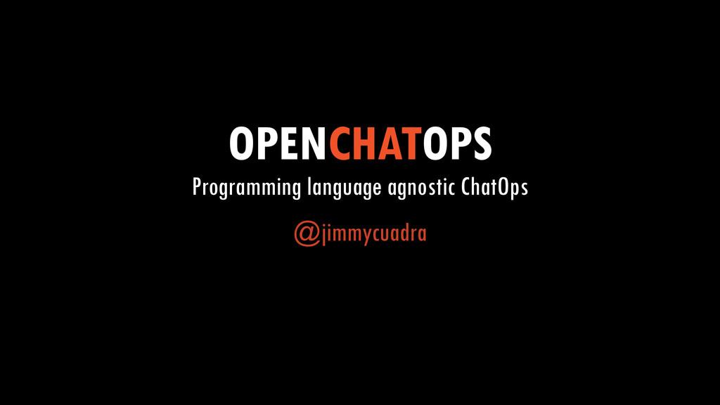 OPENCHATOPS Programming language agnostic ChatO...