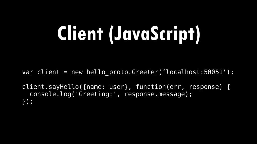 var client = new hello_proto.Greeter('localhost...