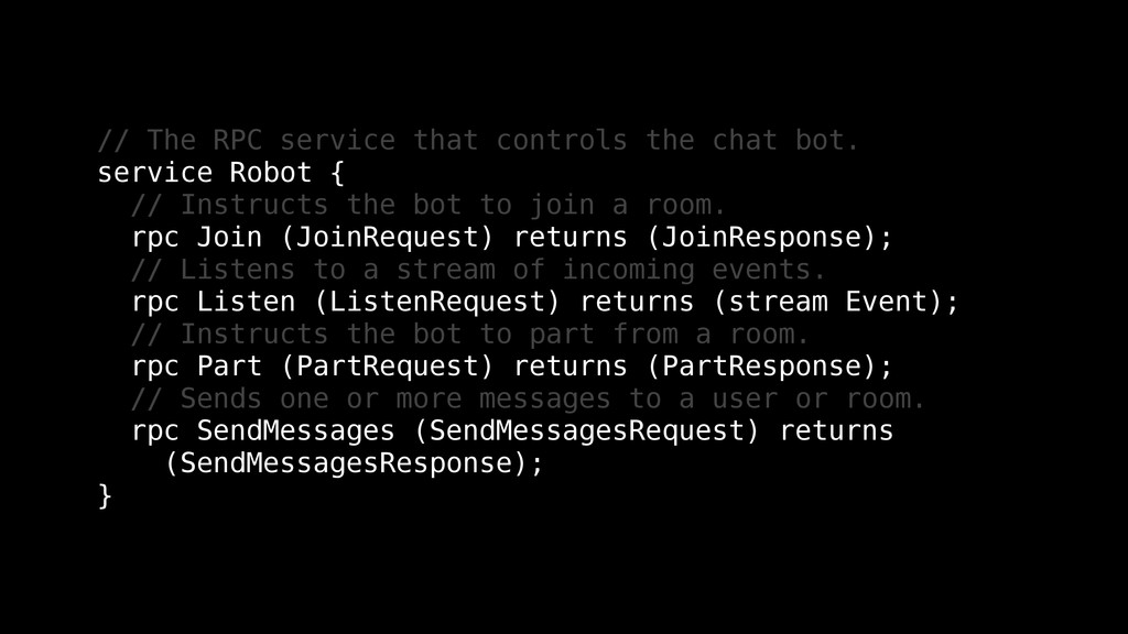 // The RPC service that controls the chat bot. ...