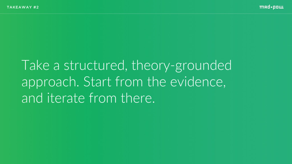 Take a structured, theory-grounded approach. St...