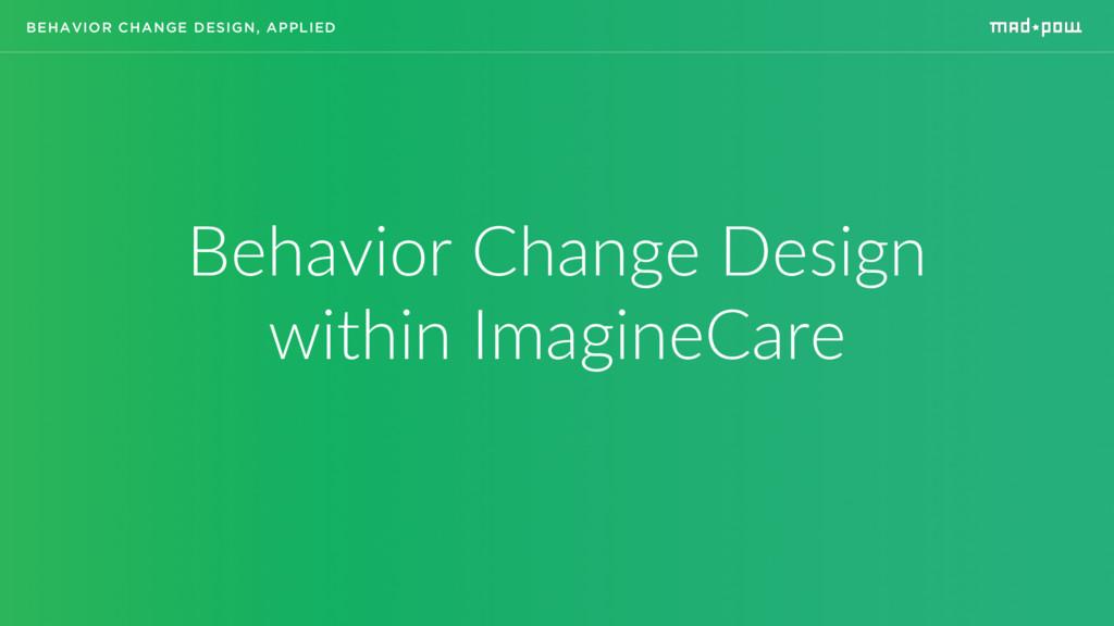 Behavior Change Design within ImagineCare BEHAV...