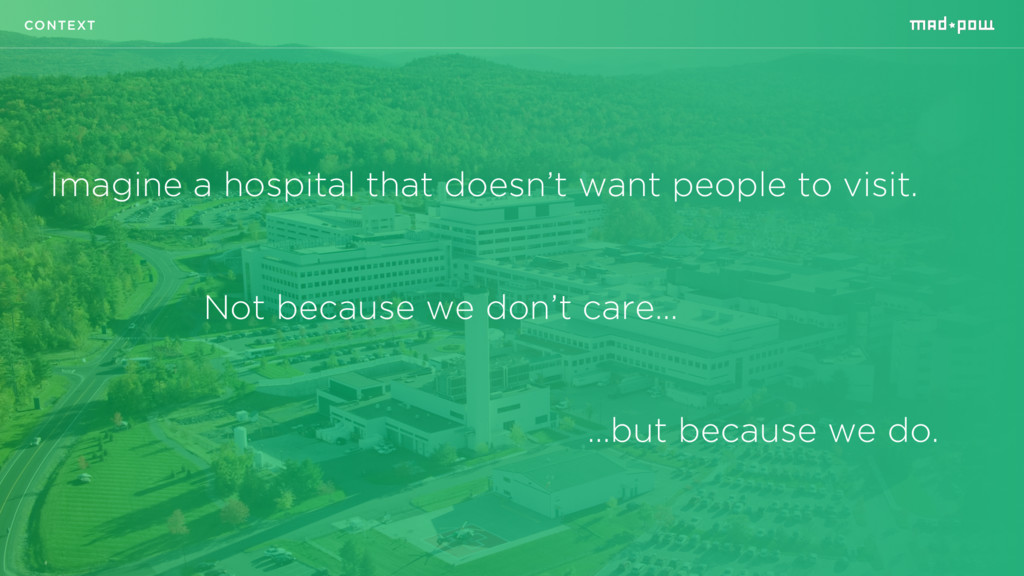 Imagine a hospital that doesn't want people to ...