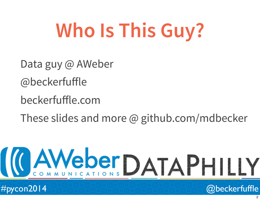Who Is This Guy? Data guy @ AWeber @beckerfuffle...