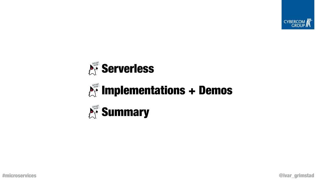 @ivar_grimstad #microservices Serverless Implem...