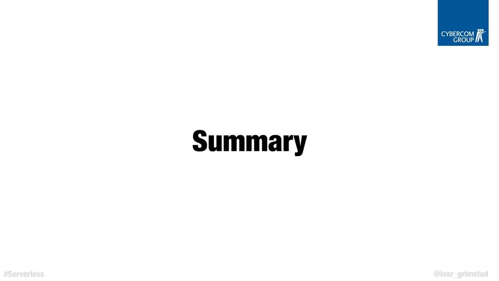 @ivar_grimstad #Serverless Summary