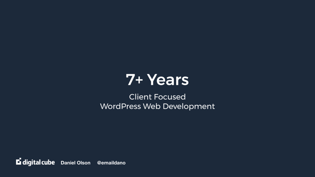 Daniel Olson @emaildano 7+ Years Client Focused...