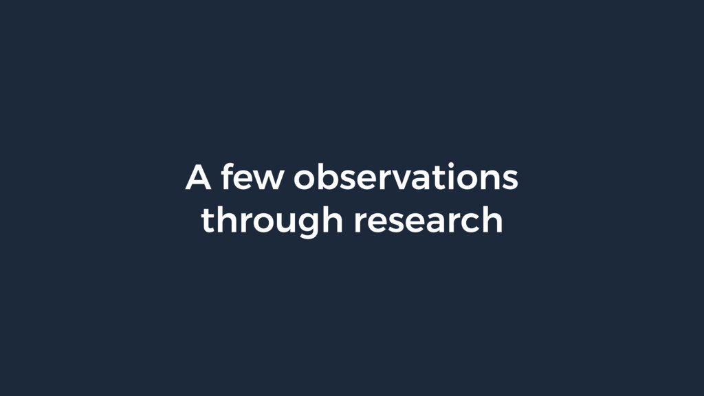 A few observations through research