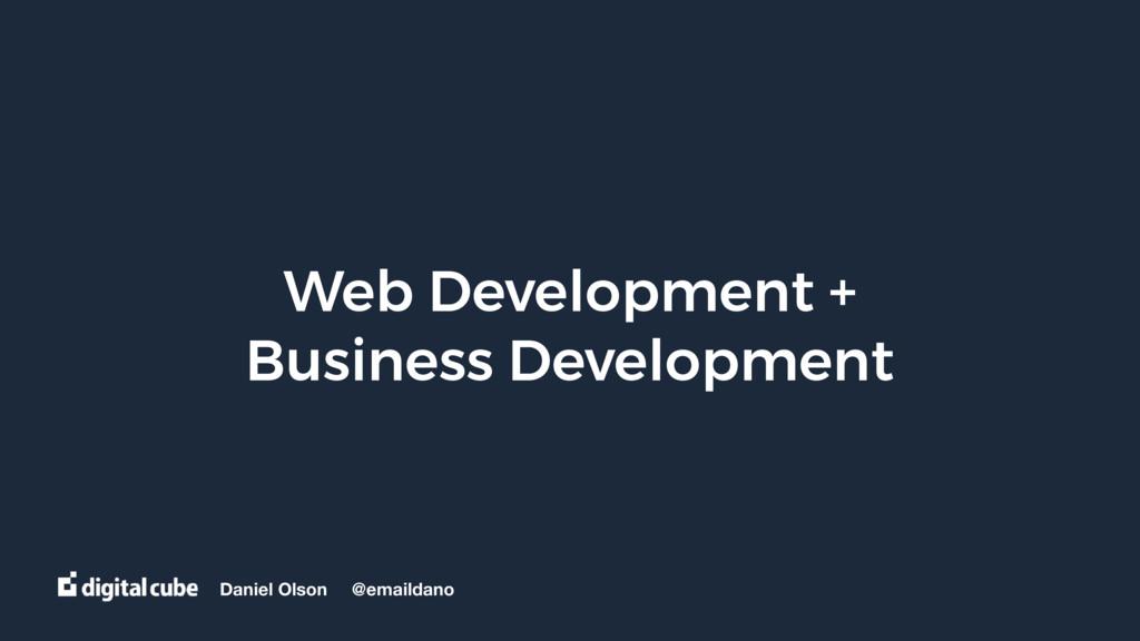 Daniel Olson @emaildano Web Development + Busin...