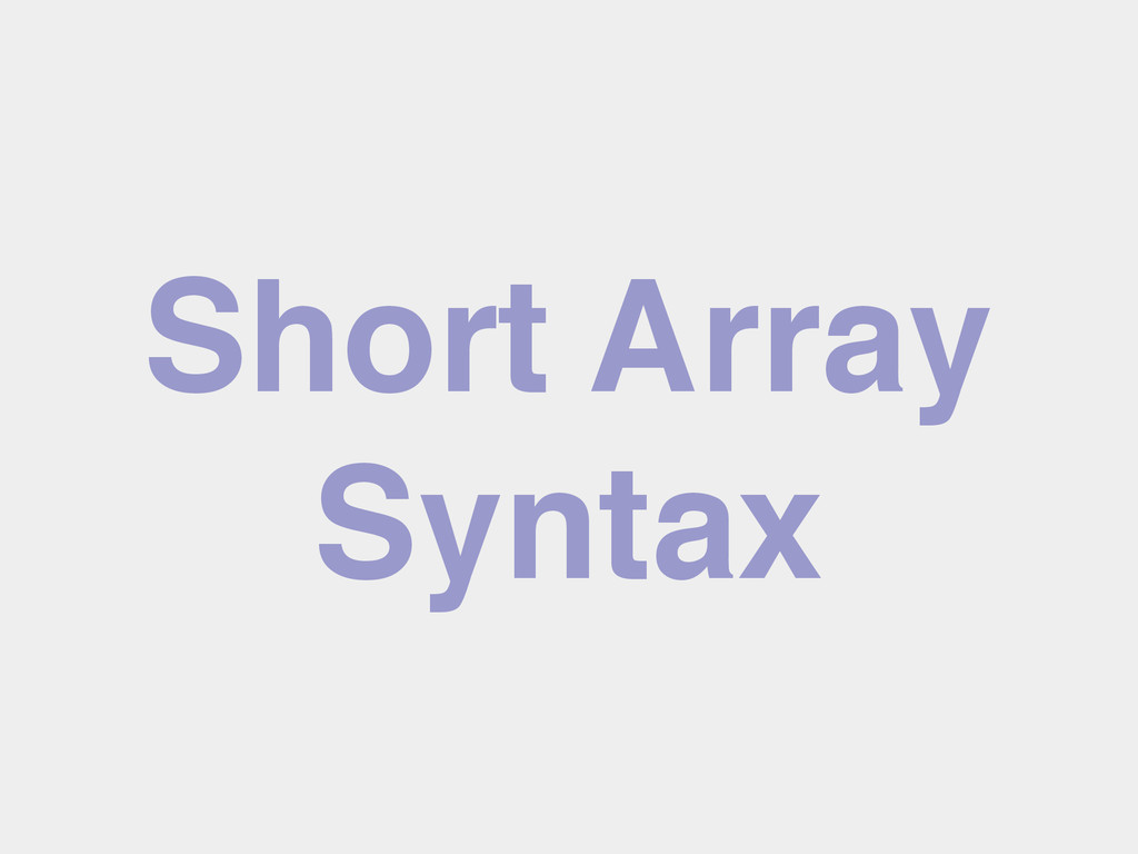 Short Array Syntax