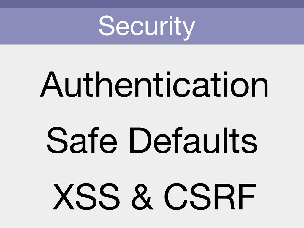 Security Authentication Safe Defaults XSS & CSRF