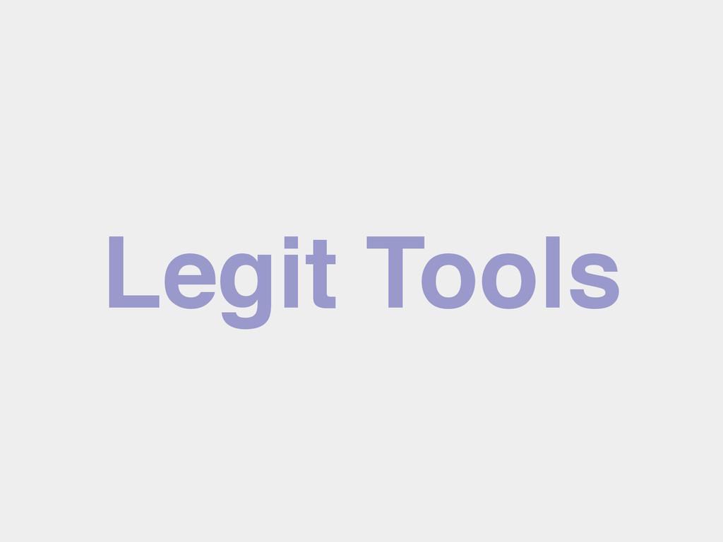Legit Tools