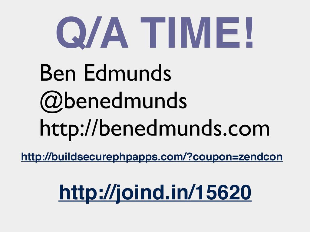 Q/A TIME! Ben Edmunds @benedmunds http://benedm...