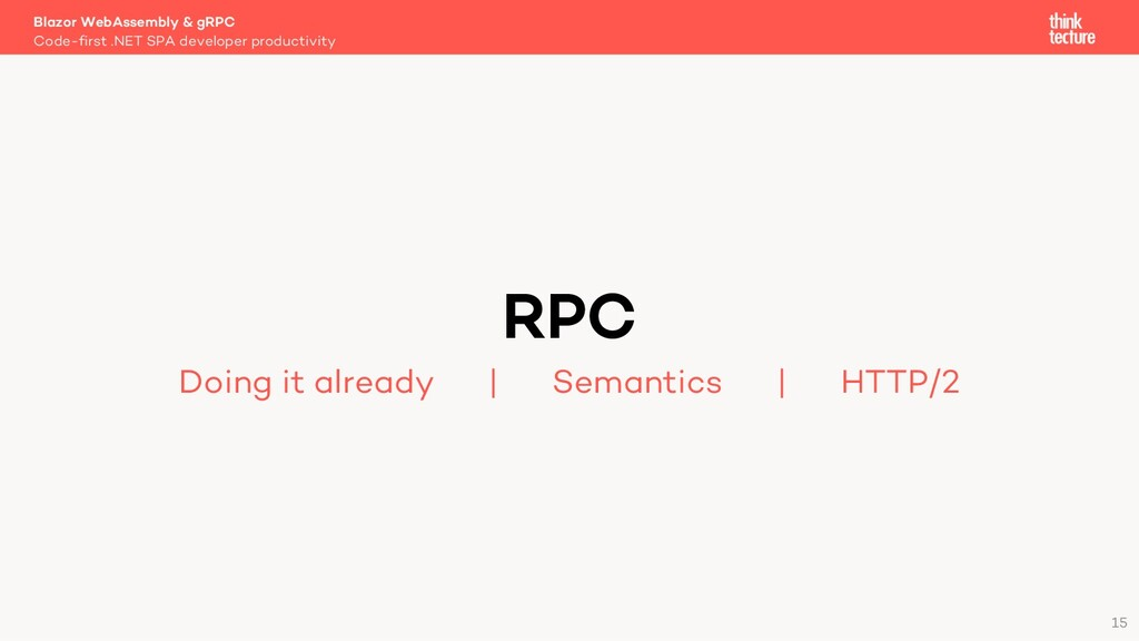 15 RPC Doing it already   Semantics   HTTP/2 Bl...