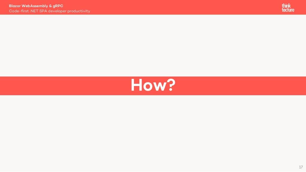 17 How? Blazor WebAssembly & gRPC Code-first .N...