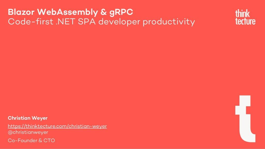 Blazor WebAssembly & gRPC Code-first .NET SPA d...