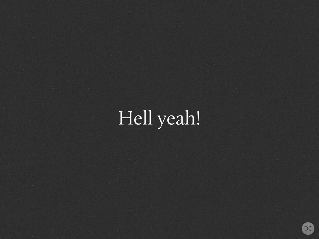 Hell yeah!