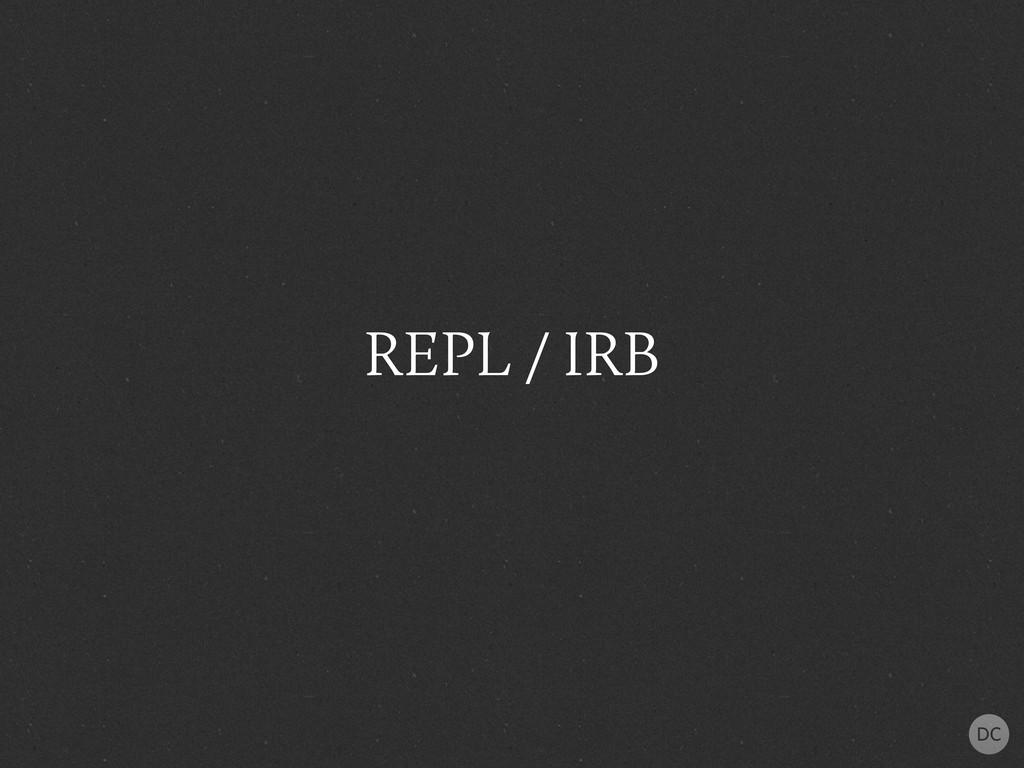 REPL / IRB