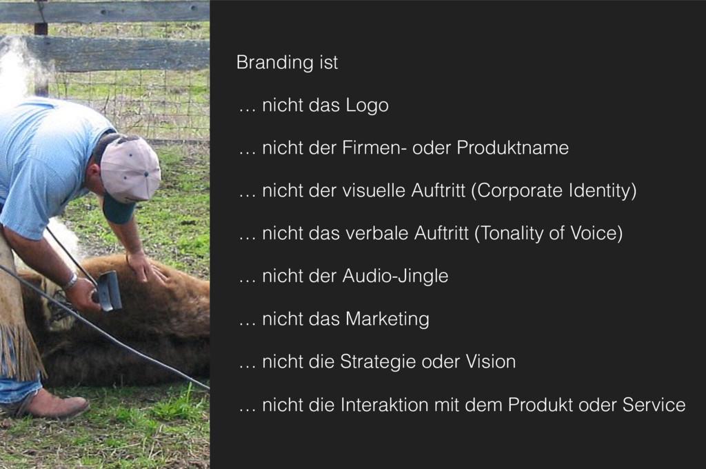 Branding ist … nicht das Logo … nicht der Firme...