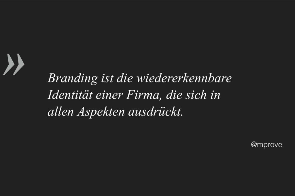 » @mprove Branding ist die wiedererkennbare Ide...