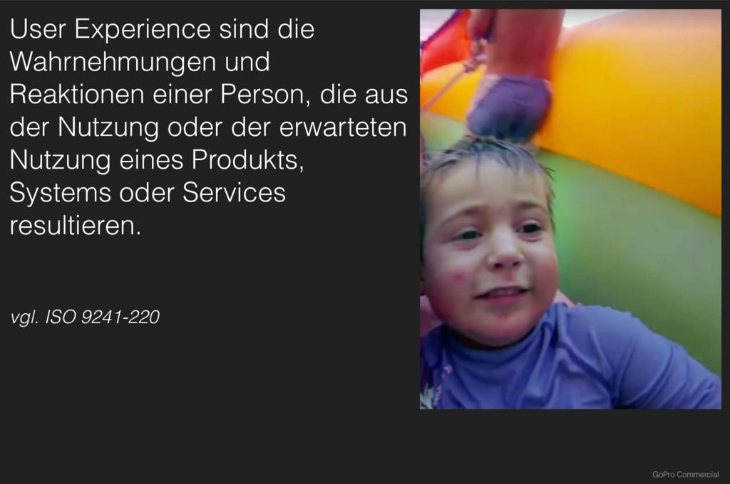 User Experience sind die Wahrnehmungen und Reak...