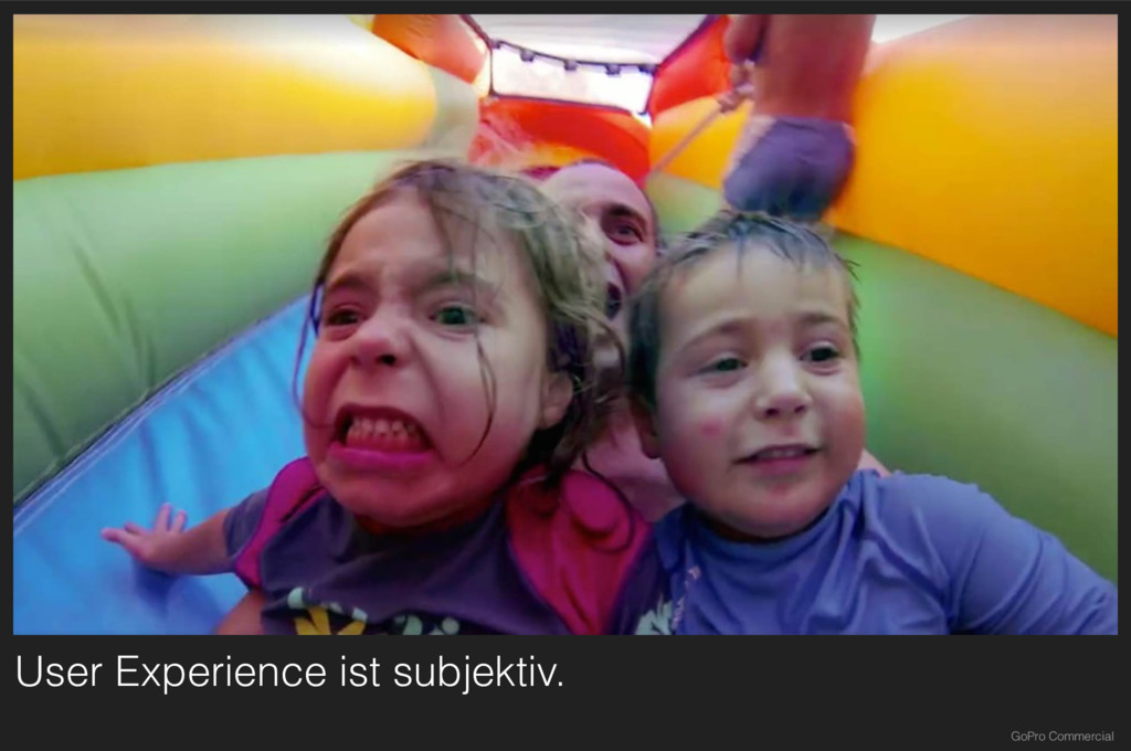 User Experience ist subjektiv. GoPro Commercial