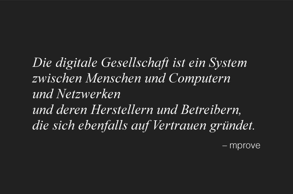 Die digitale Gesellschaft ist ein System zwisc...