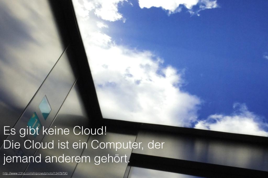 Es gibt keine Cloud! Die Cloud ist ein Computer...