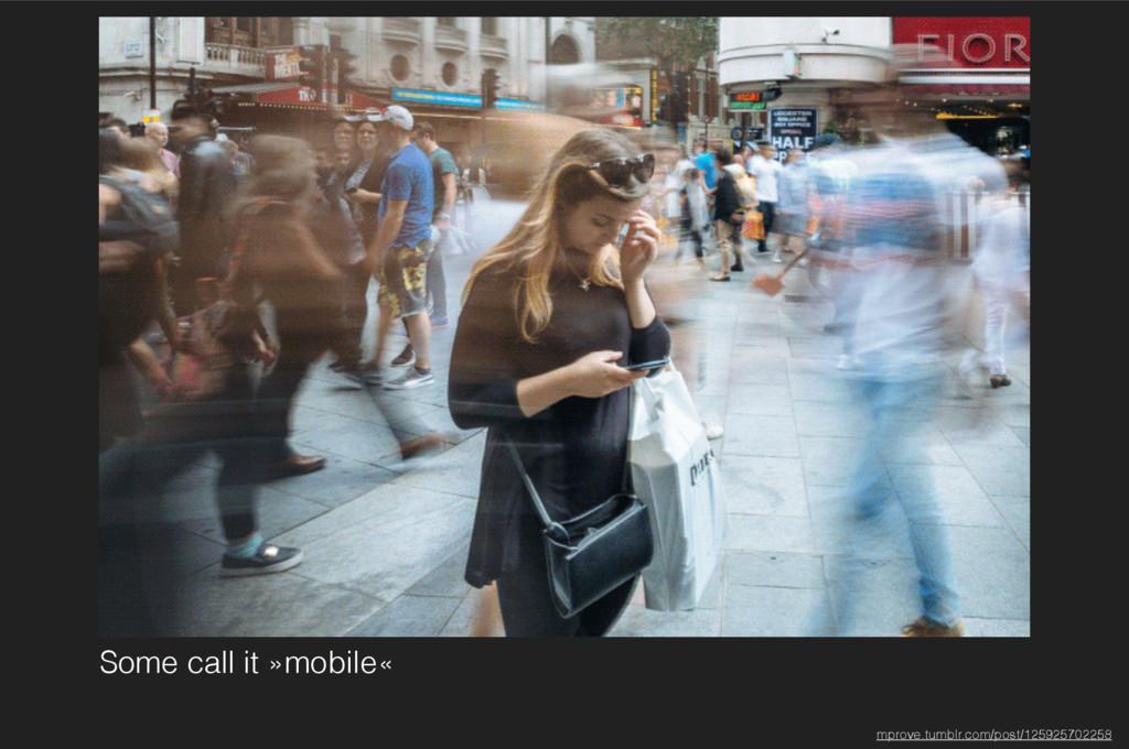 Some call it »mobile« mprove.tumblr.com/post/12...