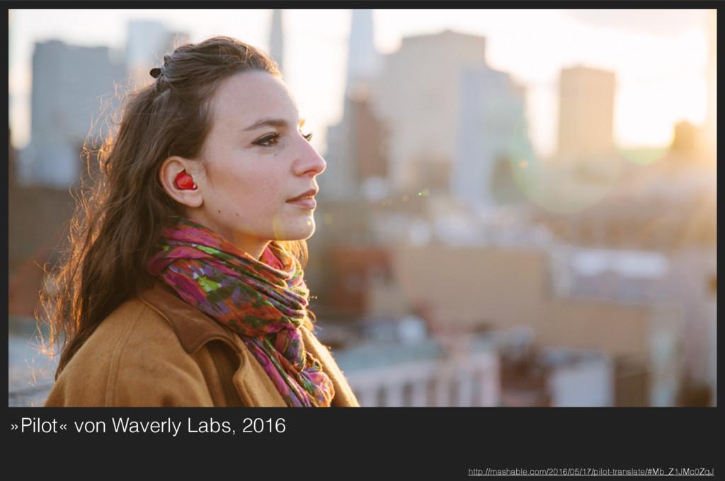 »Pilot« von Waverly Labs, 2016 http://mashable....