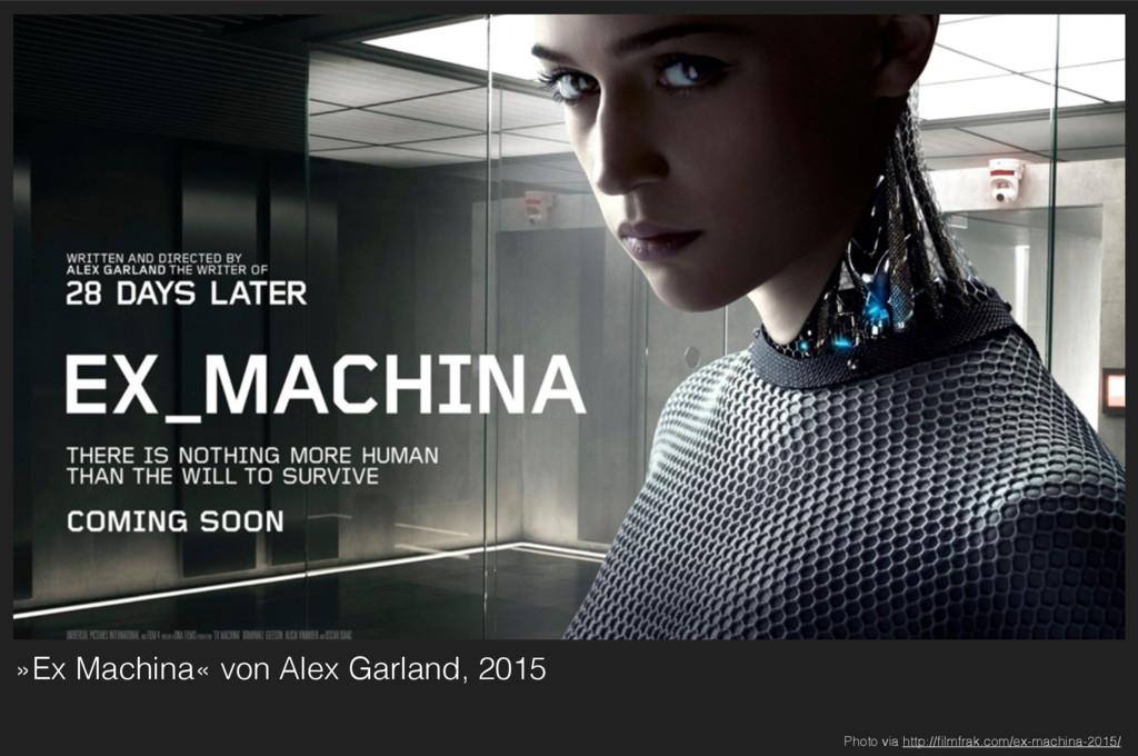 »Ex Machina« von Alex Garland, 2015 Photo via h...