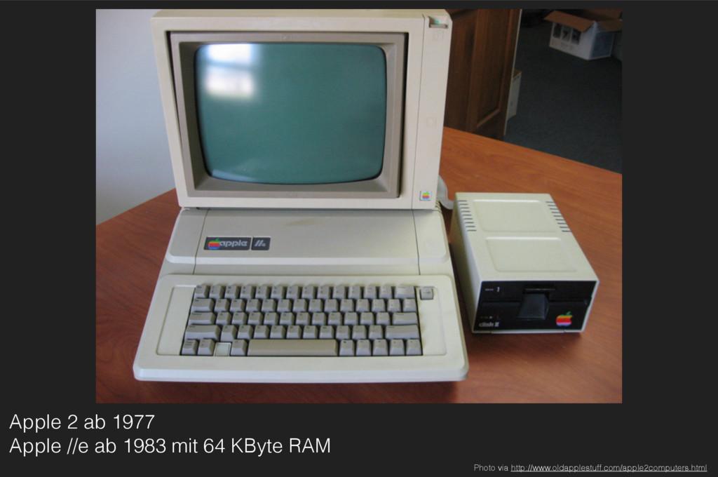 Apple 2 ab 1977 Apple //e ab 1983 mit 64 KByte...