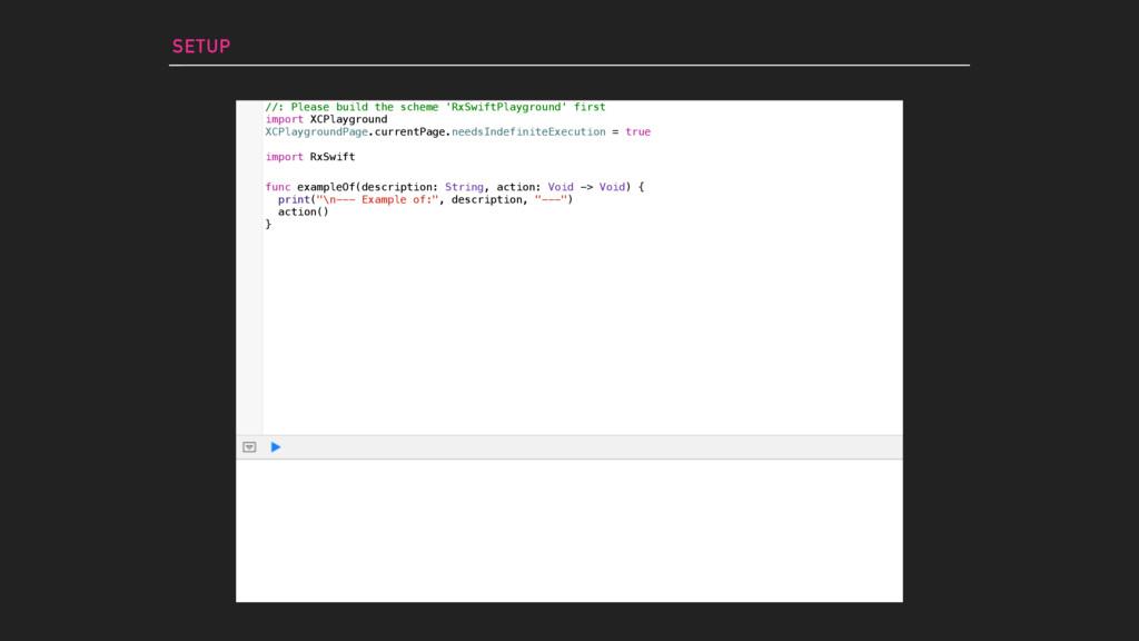 SETUP //: Please build the scheme 'RxSwiftPlayg...