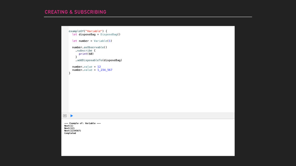 CREATING & SUBSCRIBING --- Example of: Variable...