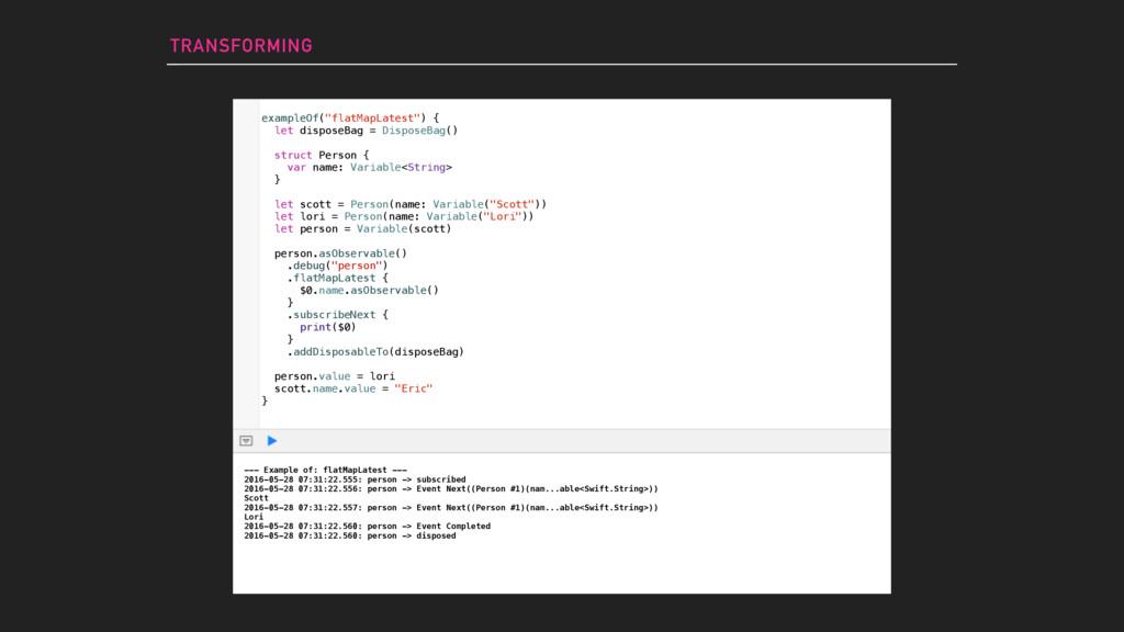 "TRANSFORMING exampleOf(""flatMapLatest"") { let d..."