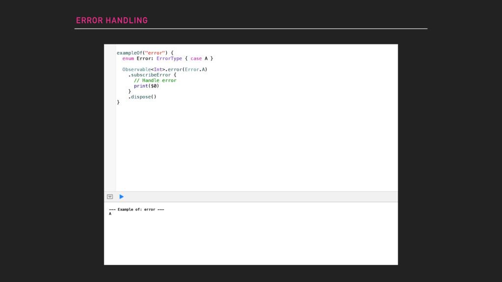 ERROR HANDLING --- Example of: error --- A exam...