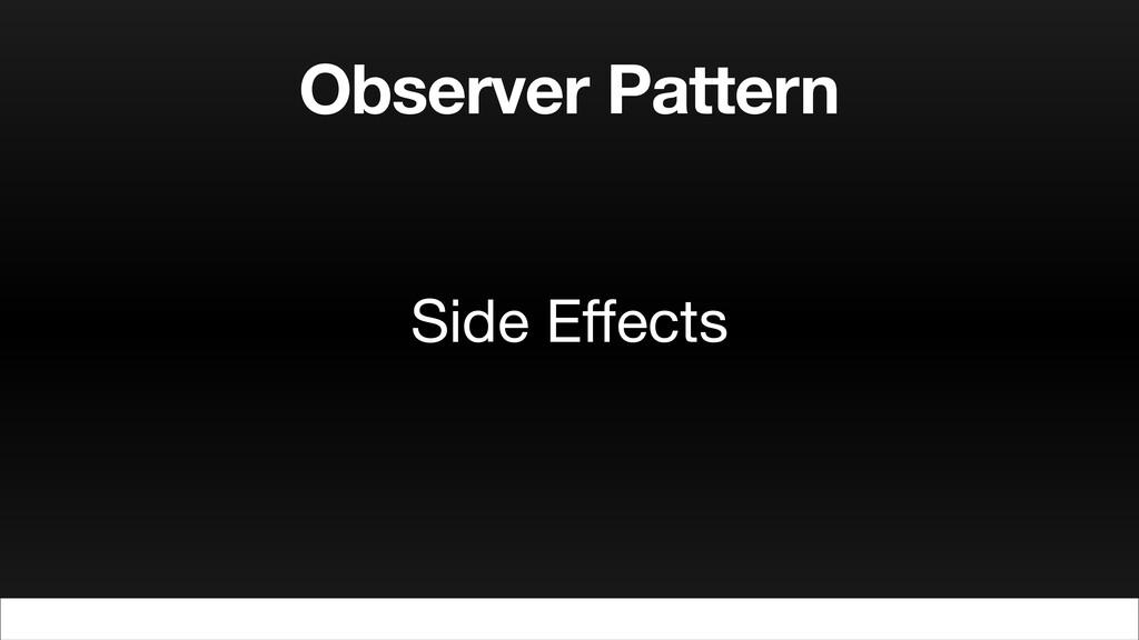 Observer Pattern Side Effects
