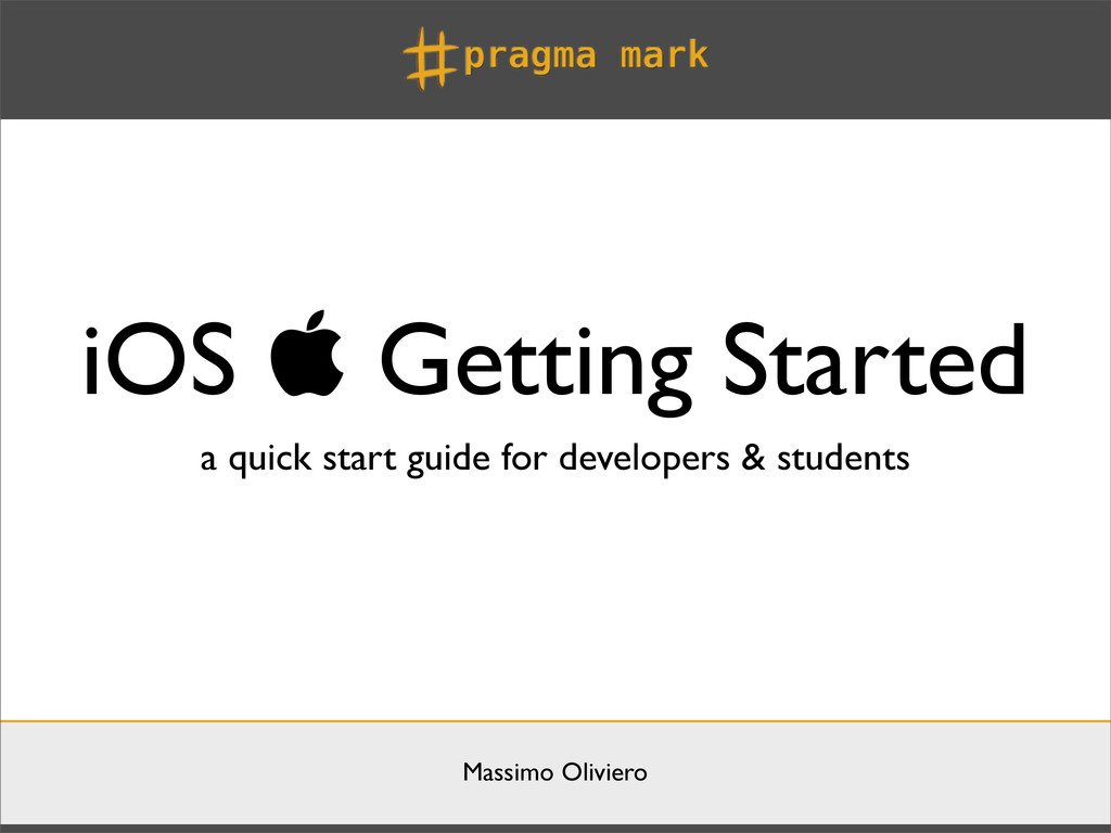 Massimo Oliviero iOS  Getting Started a quick ...