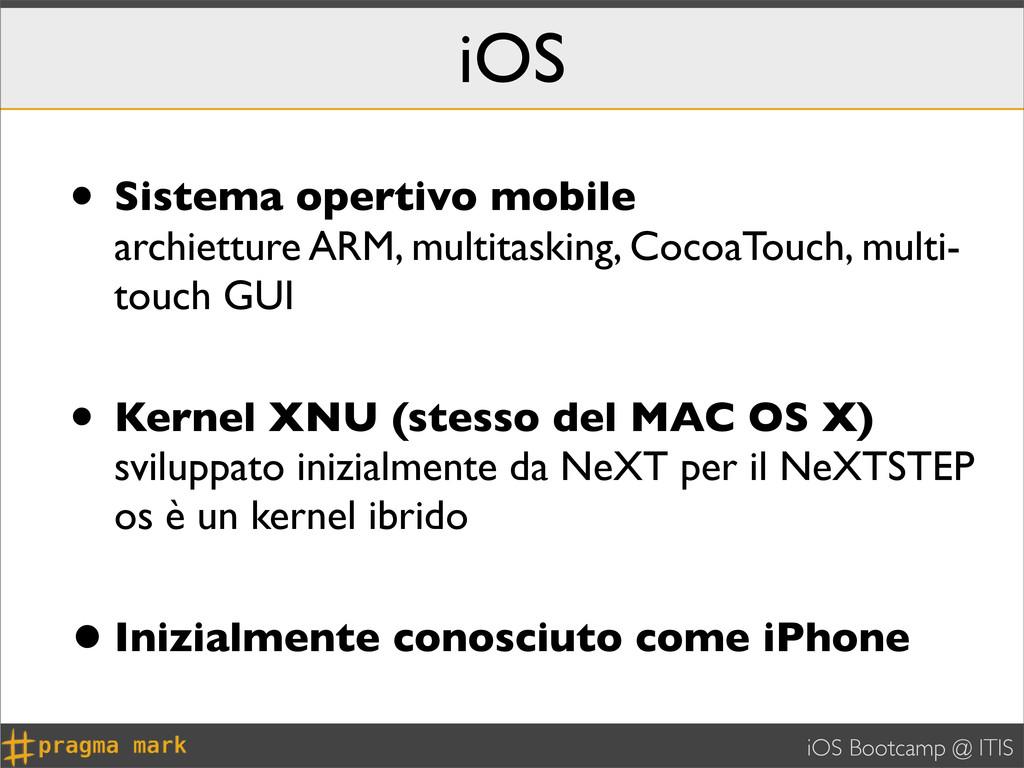 iOS Bootcamp @ ITIS iOS • Sistema opertivo mobi...