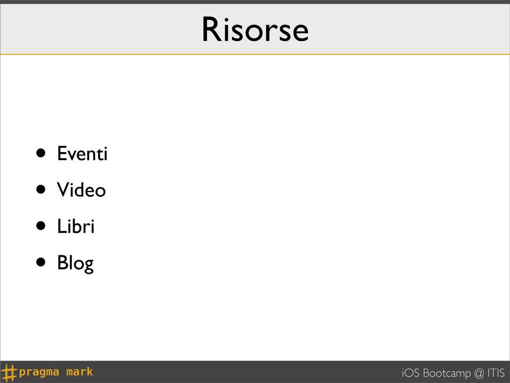 iOS Bootcamp @ ITIS Risorse • Eventi • Video • ...