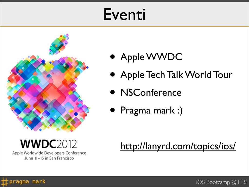 iOS Bootcamp @ ITIS Eventi • Apple WWDC • Apple...