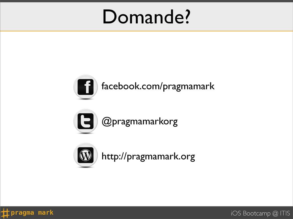 iOS Bootcamp @ ITIS Domande? facebook.com/pragm...