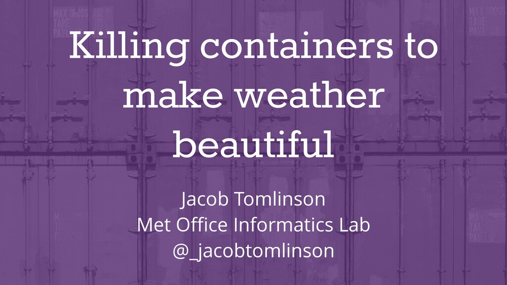 Killing containers to make weather beautiful Ja...