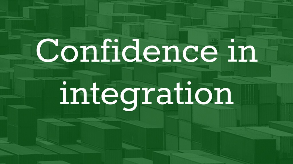 Confidence in integration
