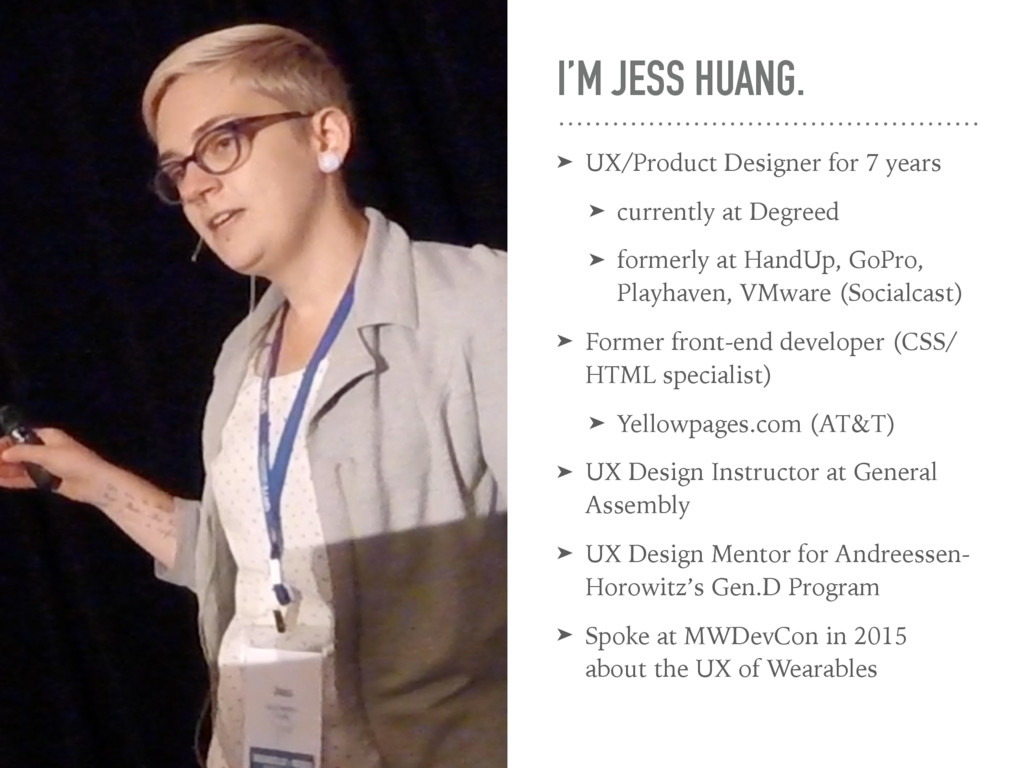 I'M JESS HUANG. ➤ UX/Product Designer for 7 yea...