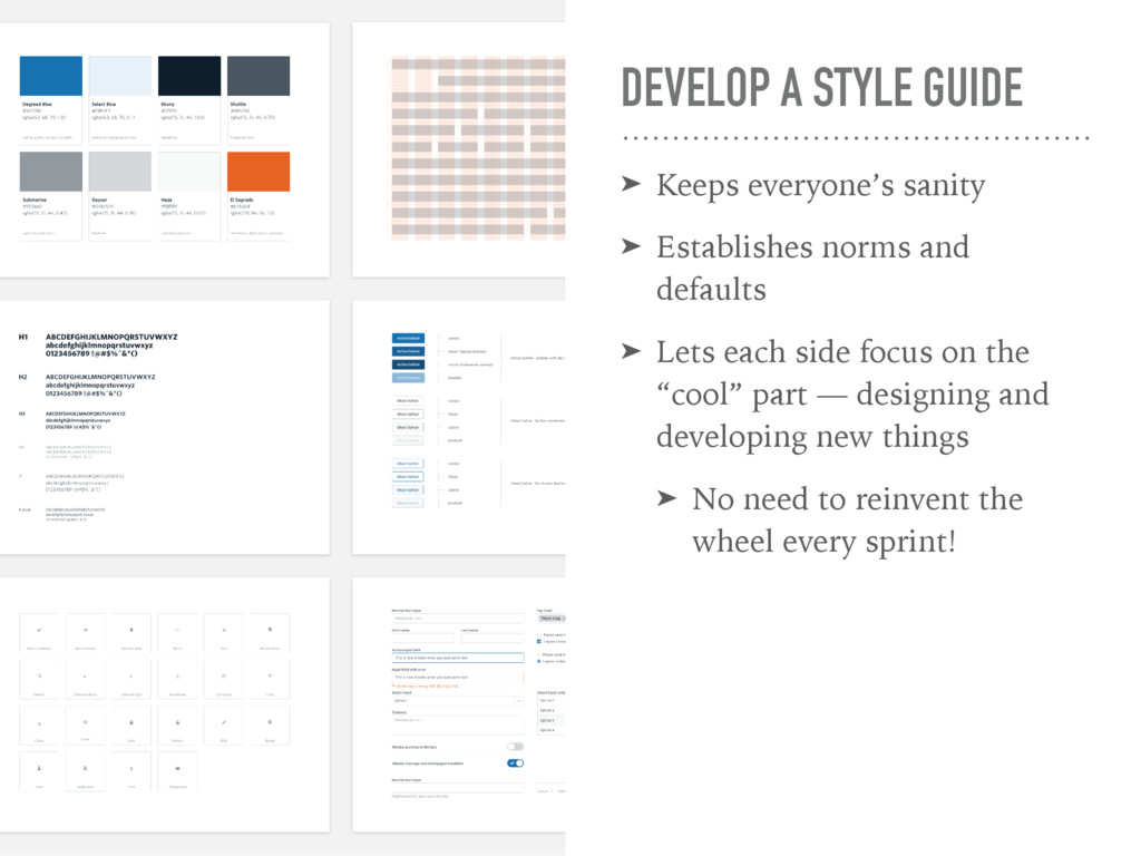 DEVELOP A STYLE GUIDE ➤ Keeps everyone's sanity...