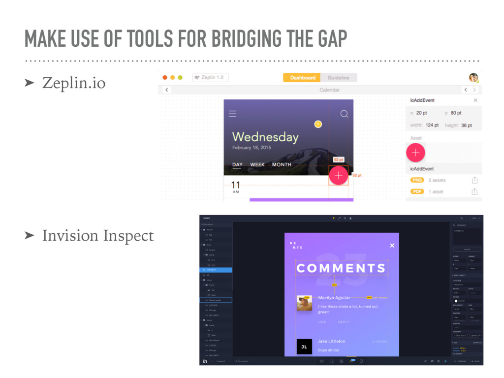 MAKE USE OF TOOLS FOR BRIDGING THE GAP ➤ Zeplin...